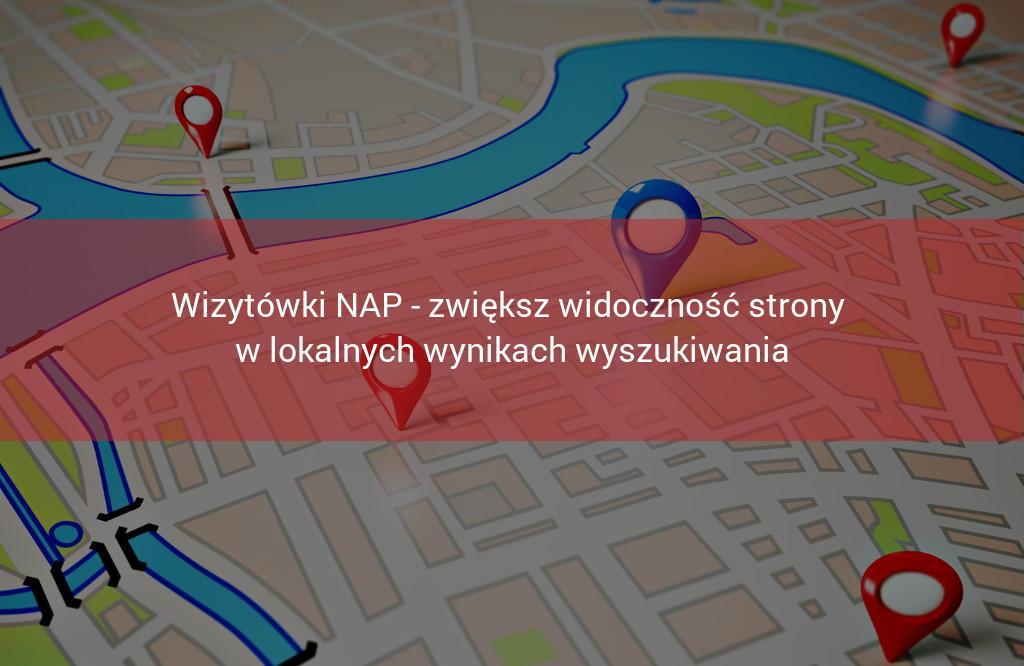 Wizytowki NAP - zwieksz widoczność w lokalnych wynikach wyszukiwania