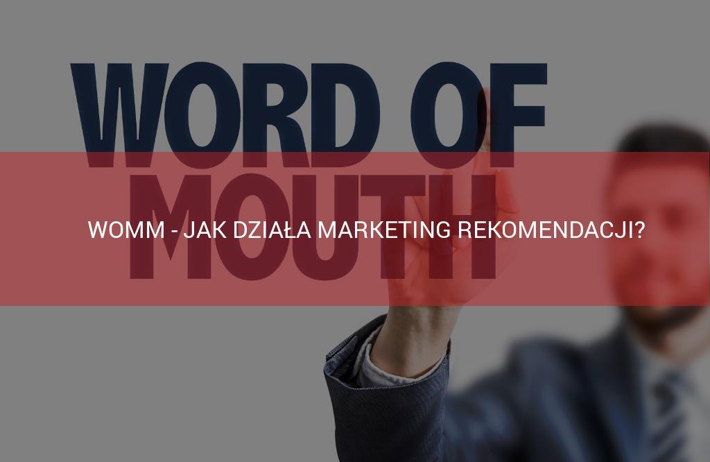 Womm - jak dziala marketing rekomendacji